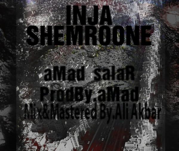 Inja Shemroone – AMad SalaR