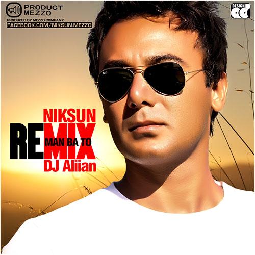 Niksun - Man Ba To (Ali.i.a.n Remix