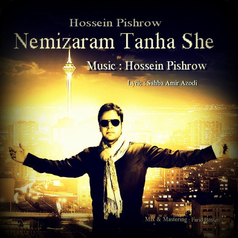 Hossein%20Pishrow%20-%20Nemizaram%20Tanha%20Shi