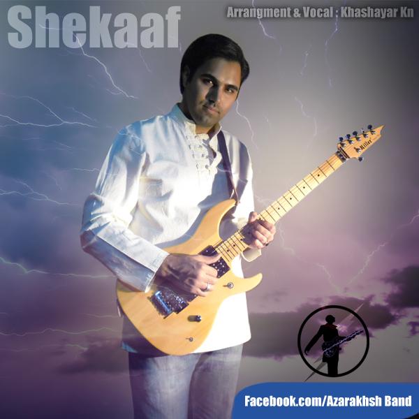 Azarakhsh Band – Shekaaf