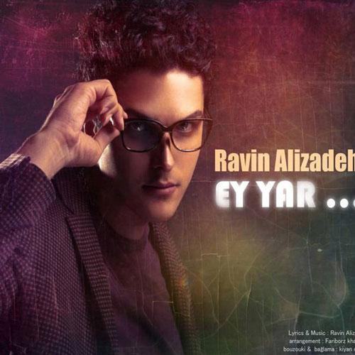 http://dl.mytehranmusic.com/1392/Music/1392/Shahrivar/28/A/Ravin-Alizadeh---Ey-Yar.jpg