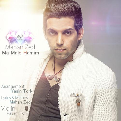 Mahan Zed – Ma Male Hamim