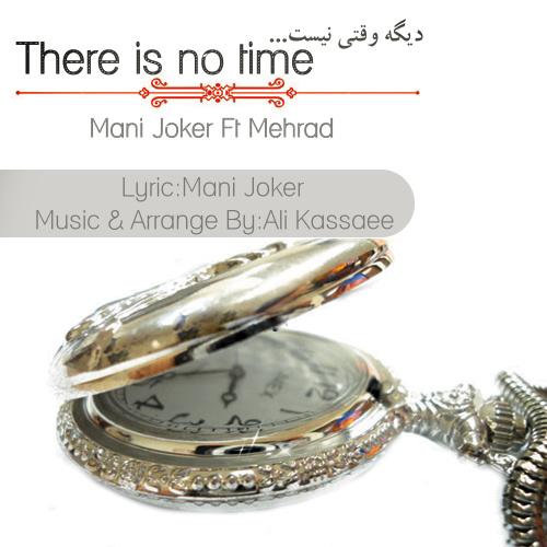 Mani Joker Ft Mehrad-Dige Vaghti Nist