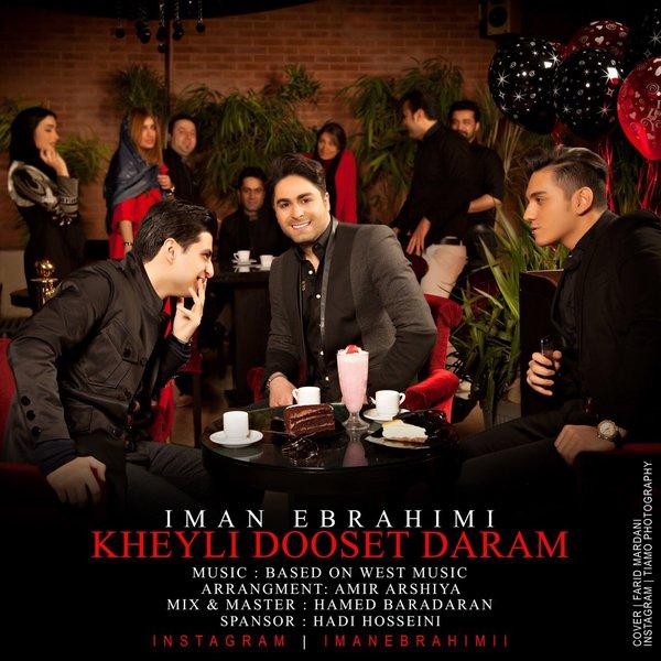 دانلود آهنگ جدید ایمان ابراهیمی به نام خیلی دوست دارم