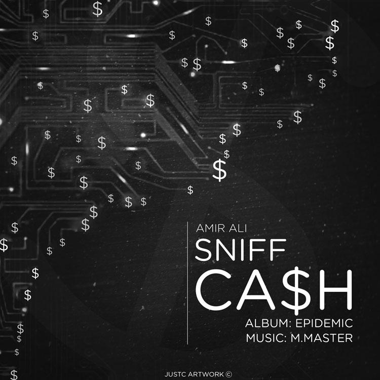 AmirAli Sniff – Cash