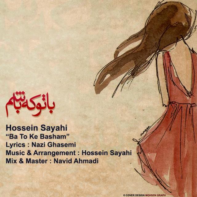 Hossein Sayahi – Ba To Ke Basham