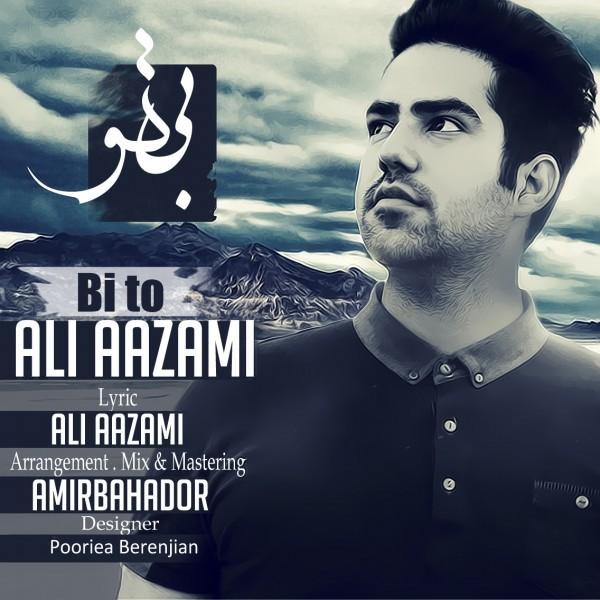 Ali Aazami – Bi To