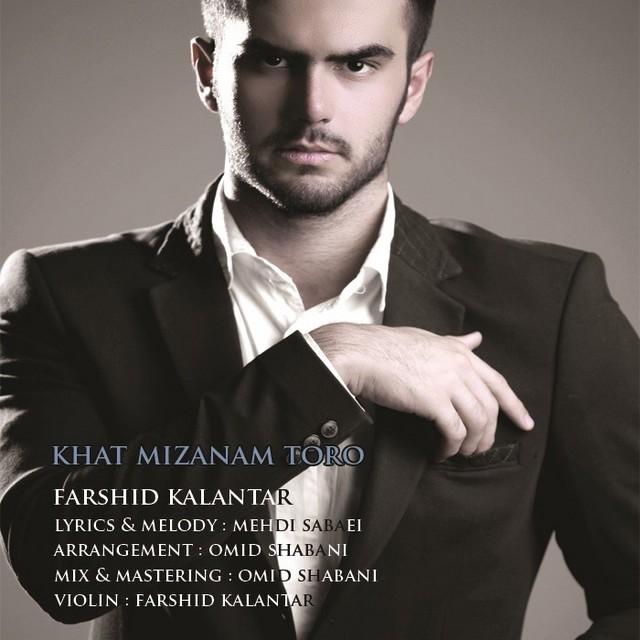 Farshid Kalantar – Khat Mizanam Toro
