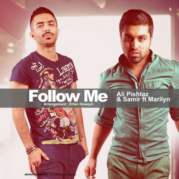 Ali Pishtaz – Follow Me (Ft Samir and Marilyn)