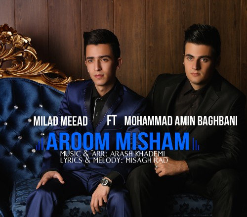 Mohammad Amin Baghbani & Milad Meaad – Aroom Misham