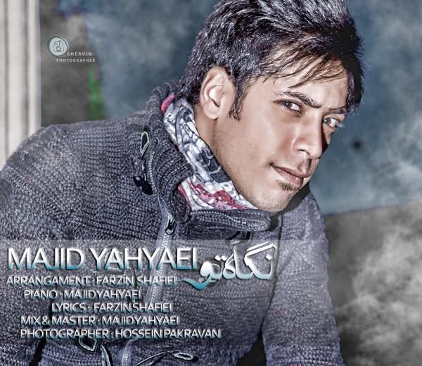 Majid Yahyaei – Negahe To