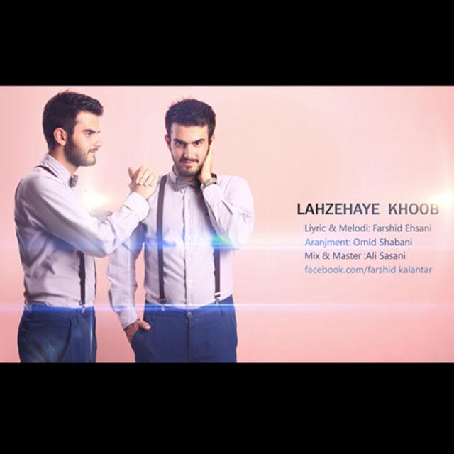 Farshid kalantar – Lahzehaye Khoob