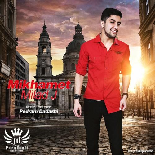 Milad J – Mikhamet
