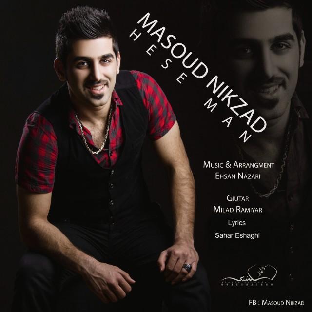 Masoud Nikzad – Hese Man