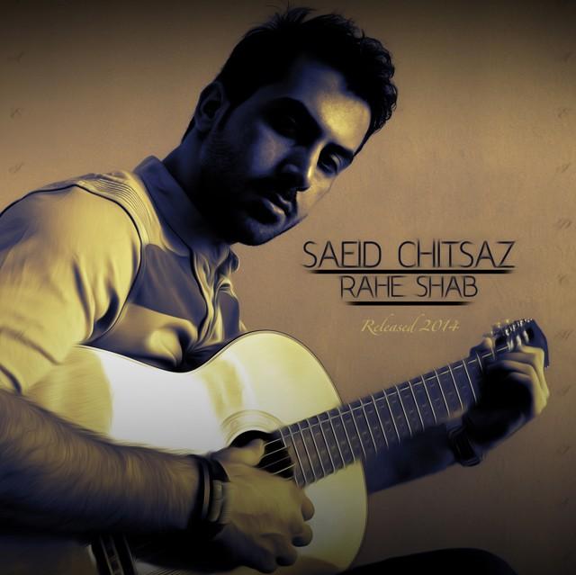 Saeid Chitsaz – Rahe Shab