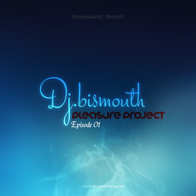 Dj Bismouth – Pleasure Project
