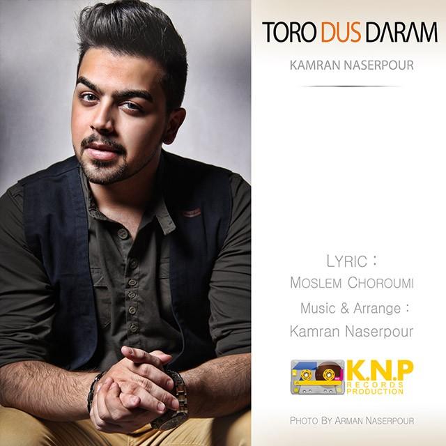 Kamran Naserpour – Toro Dus Daram
