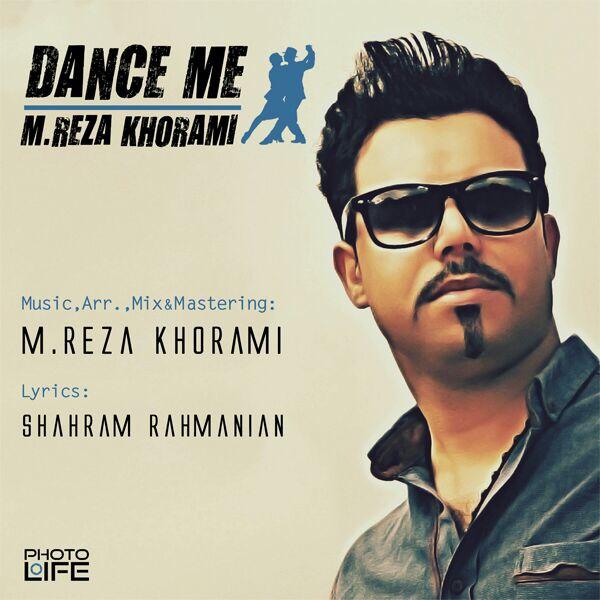 M.Reza Khorami – Dance Me