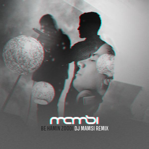 Sirvan Khosravi – Be Hamin Zoodi (DJ Mamsi Remix)