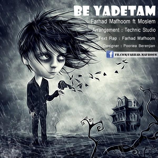 Farhad Mafhoom & Moslem – Be Yadetam