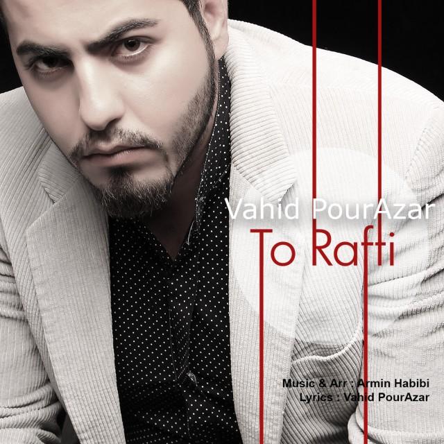 Vahid PourAzar – To Rafti