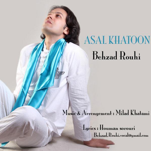 Behzad Rouhi – Asal Khatoon