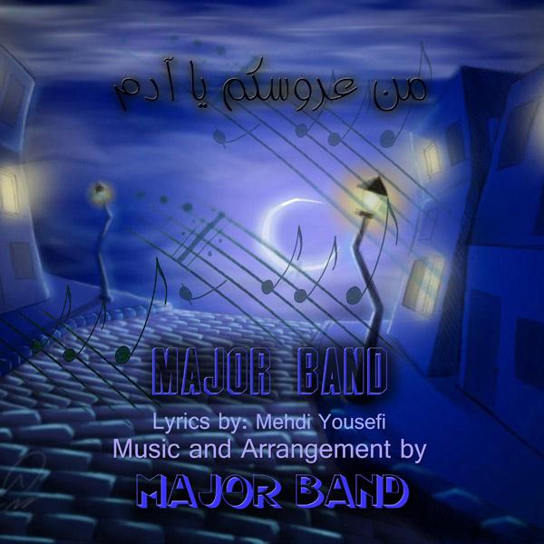 Major Band – Man Aroosakam Ya Adam