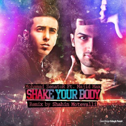 آهنگ جدید مجید مکس به همراهی محمد سناتور به نام Shake Your Body