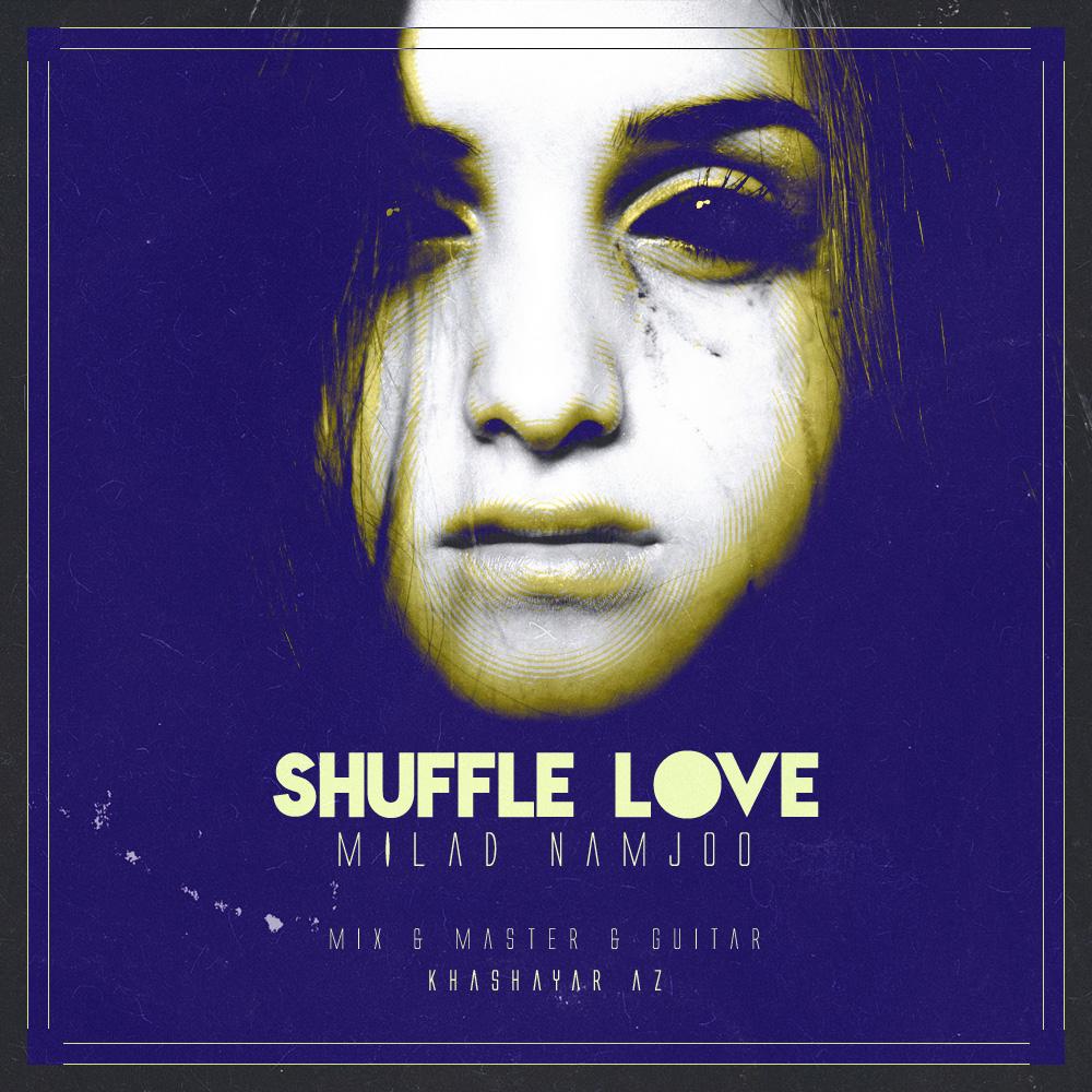 آهنگ جدید میلاد نامجو به نام Shuffle Love