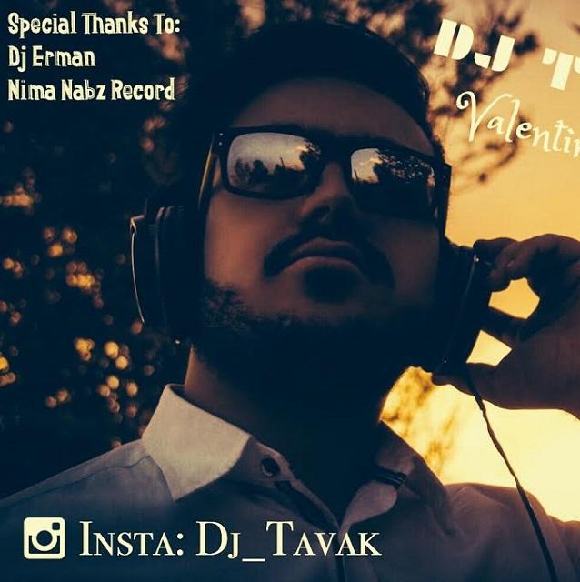 دانلود ریمیکس جدید Dj Tavak به نام Valentine Remix