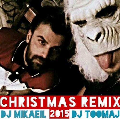 میکس جدید Dj Toomaj & Dj Mikaeil به نام Christmas Remix 2015