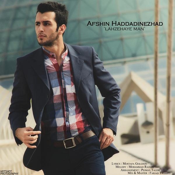 آهنگ جدید افشین حدادی نژاد به نام لحظه های من
