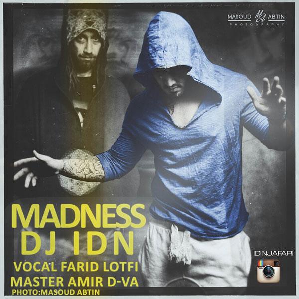 دانلود آهنگ جدید Dj Idn به نام Madness