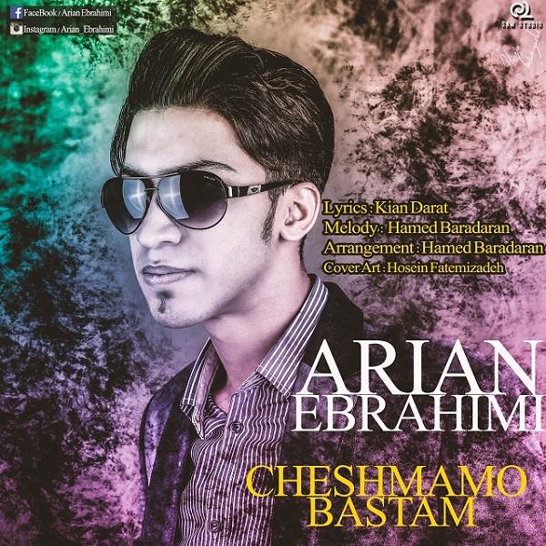 دانلود آهنگ جدید آرین ابراهیمی به نام چشمامو بستم