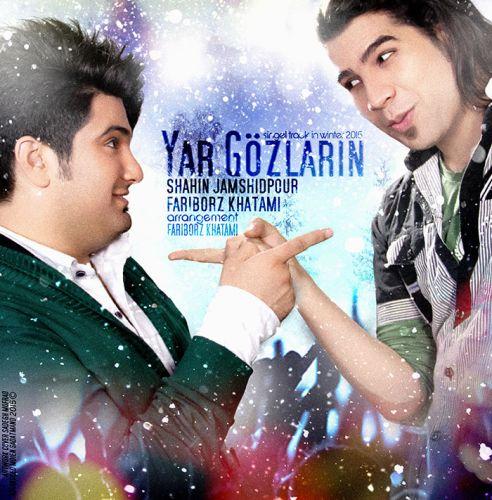 دانلود آهنگ جدید شاهین جمشیدپور و فریبرز خاتمی به نام Yar Gozlarin
