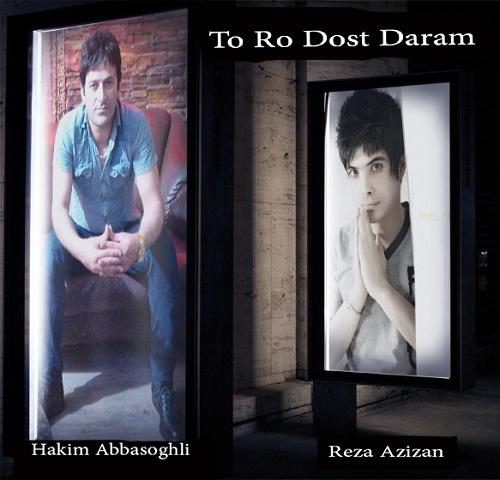 Hakim Abbasoghli & Reza Azizan – To Ro Dost Dram