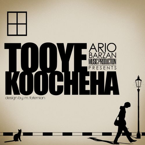 Ario Barzan – Tooye Koocheha