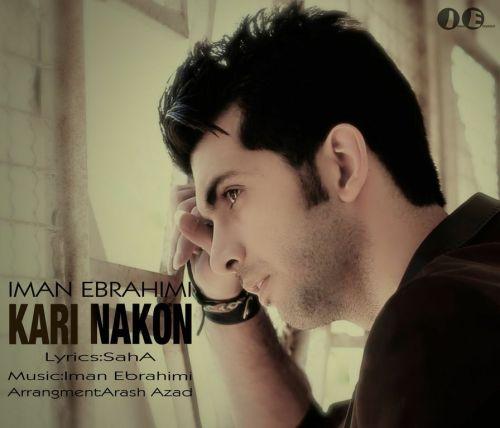 Iman Ebrahimi – Kari Nakon