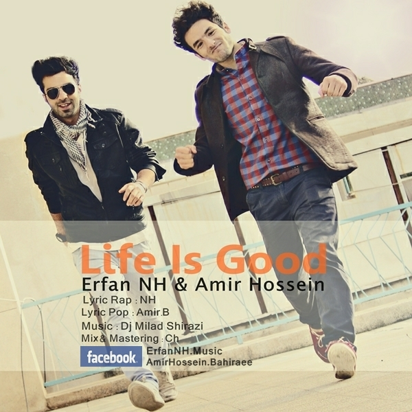 Erfan NH & Amir Hossein – Life Is Good