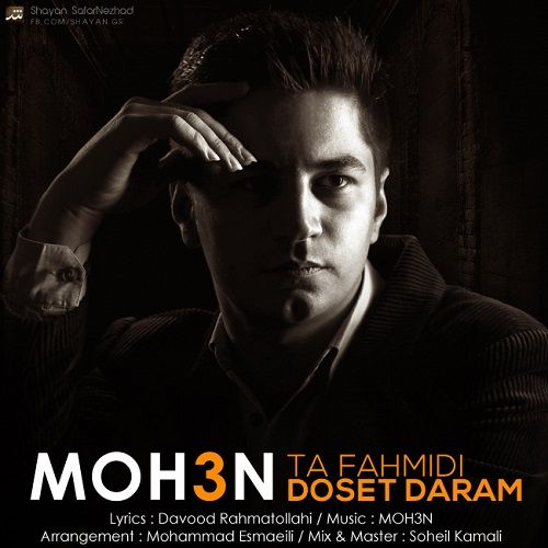 MOH3N – Ta Fahmidi Dooset Daram