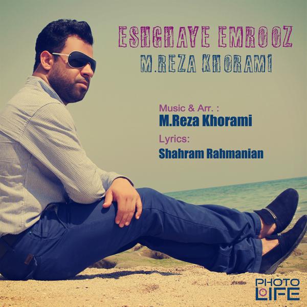 M.Reza Khorami – Eshghaye Emrooz