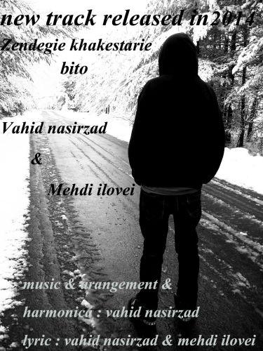 Vahid Nasirzad & Mehdi Ilovei – Zendegie Khakestarie Bi To