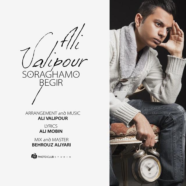 Ali Valipour – Soraghamo Begir