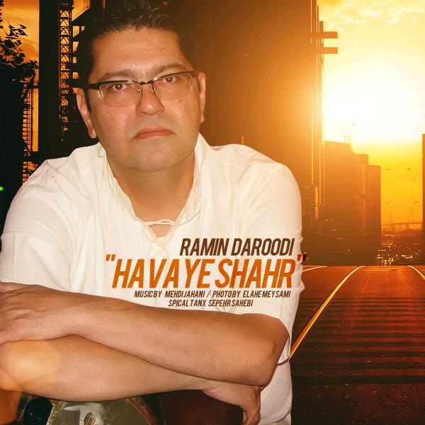 Ramin Daroodi – Havaye Shahr