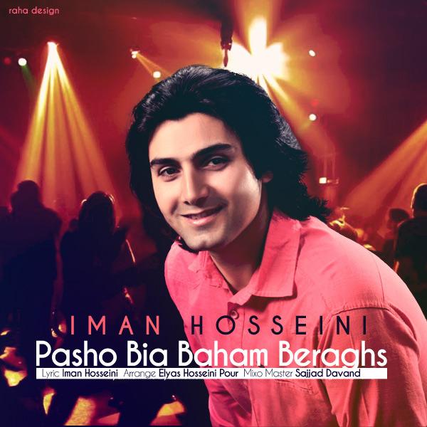 Iman Hosseini – Pasho Bia Baham Beraghs