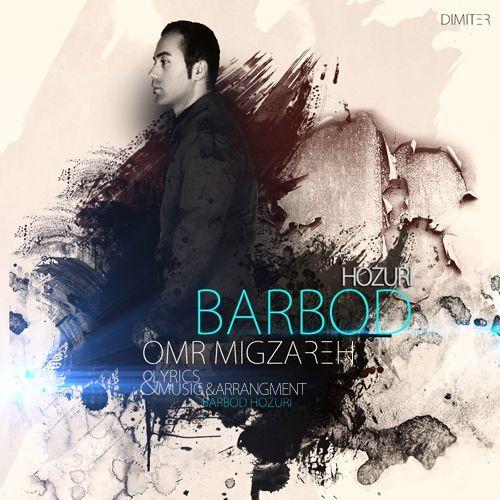 Barbod Hozori – Omr Migzareh