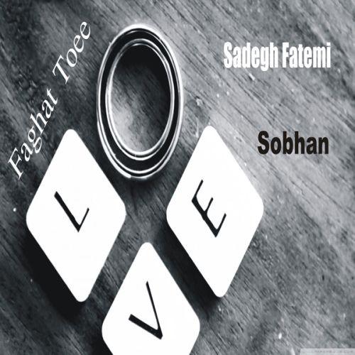 Sadegh Fatemi & Sobhan – Faght toe
