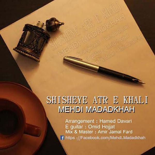 Mehdi Madadkhah – Shishe Atre Khali