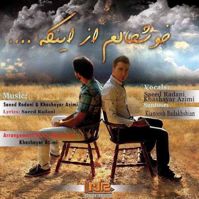 Khashayar Azimi & Saeed Radani – Khoshhalam Az Inke