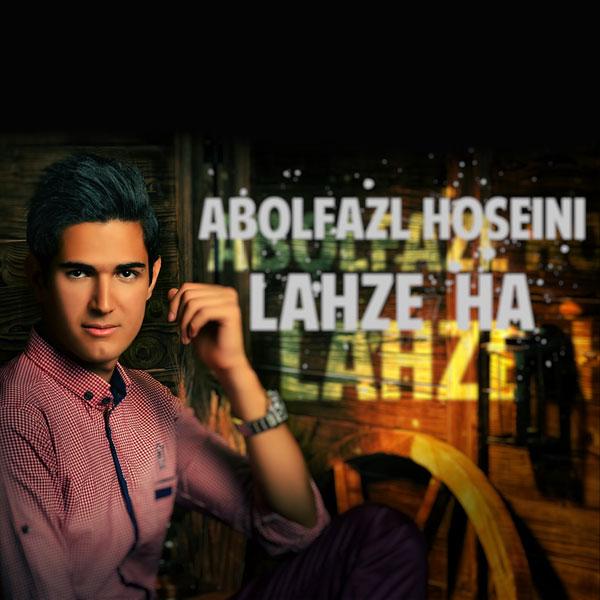 Abolfazl Hosseini – Lahze Ha